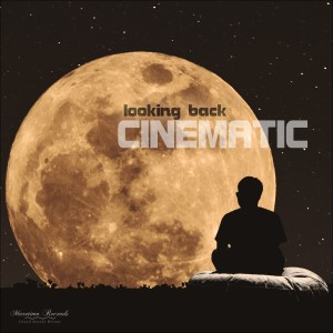 Album Looking Back from Cinematic