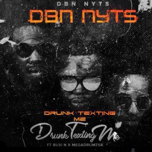 Album Drunk Texting Me Single from Dbn Nyts