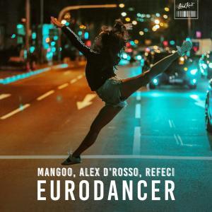 Album Eurodancer (Alex D'Rosso & Refeci Remake) from Mangoo