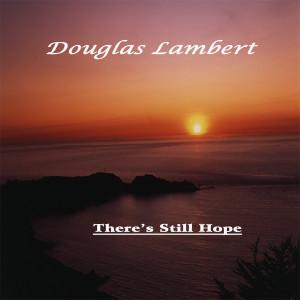Douglas Lambert的專輯There's Still Hope