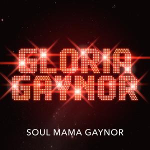 Gloria Gaynor的專輯Soul Mama Gaynor