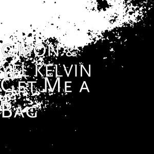 Album Get Me a Bag from YFL Kelvin