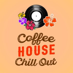 Album Coffee House Chill Out from The Lounge Café