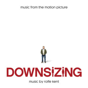 Album Downsizing (Music from the Motion Picture) from Rolfe Kent