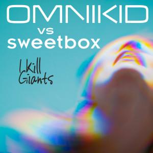 Album I Kill Giants (Sweetbox vs Omnikid) from Sweetbox