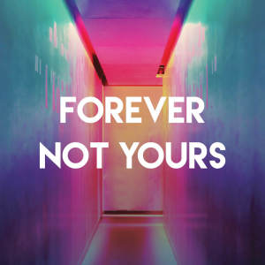 Album Forever Not Yours from Chateau Pop