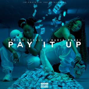 Album Pay It Up (Explicit) from Nadia Nakai