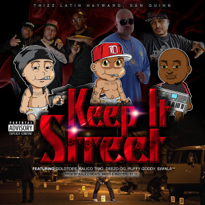 Keep It Street (feat. Goldtoes, Kalico Timo, Deezo.OG, Ruffy Goddy & Swinla) (Explicit)