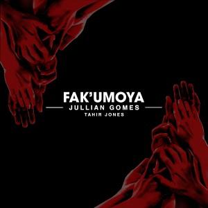 Listen to Fak'umoya song with lyrics from Jullian Gomes