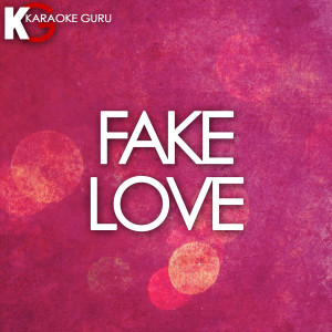 Karaoke Guru的專輯Fake Love - Single