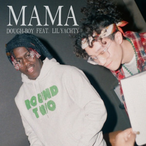 Dough-Boy的專輯Mama (feat. Lil Yachty)