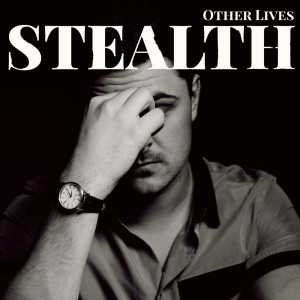 Album Other Lives from Stealth