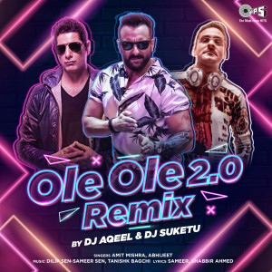 Album Ole Ole 2.0 (DJ Aqeel & DJ Suketu Remix) from Tanishk Bagchi