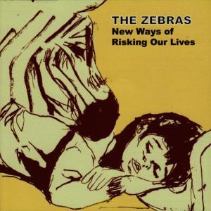 อัลบัม New Ways of Risking Our Lives ศิลปิน The Zebras