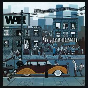 Listen to The World Is a Ghetto song with lyrics from War