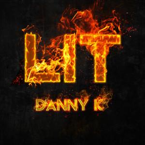 Album LIT from Danny K