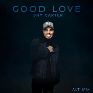 Shy Carter的專輯Good Love (Alt Mix)