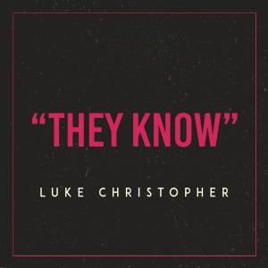 Album They Know from Luke Christopher