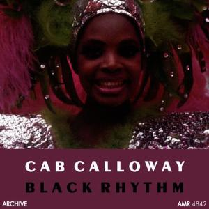 Cab Calloway and His Orchestra的專輯Black Rhythm