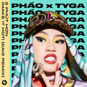 Album 2 Phút Hơn (Make It Hot) (KAIZ Remix) from Tyga
