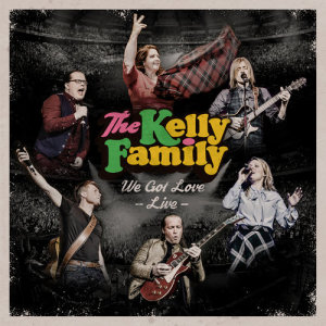 Album We Got Love - Live from The Kelly Family