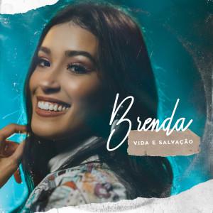 Vida e Salvação dari Brenda
