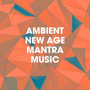 Album Ambient New Age Mantra Music from New Age