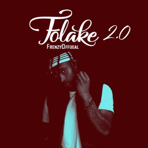 Album Folake 2 0 Single from Frenzyoffixial