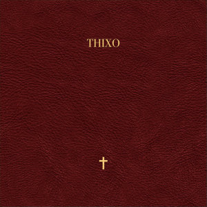 Listen to Thixo ((Explicit)) song with lyrics from L Tido