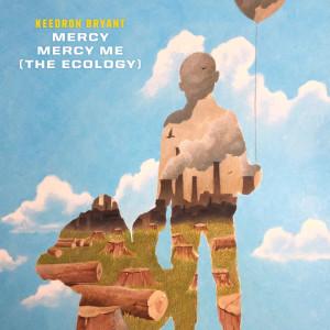 Album Mercy Mercy Me (The Ecology) from Keedron Bryant