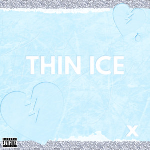 Album Thin Ice (Explicit) from X