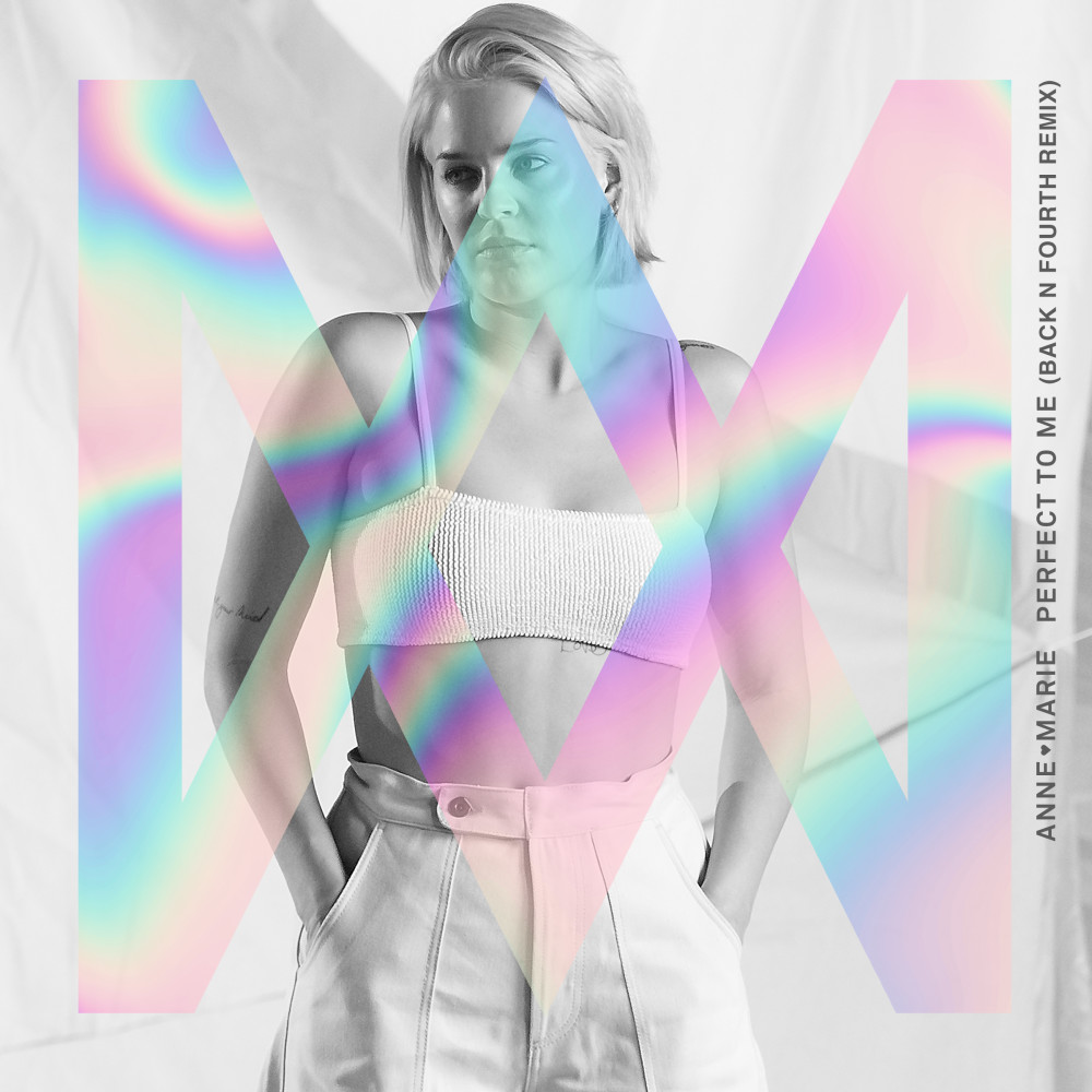 Perfect To Me (Back N Fourth Remix) 2018 Anne-Marie