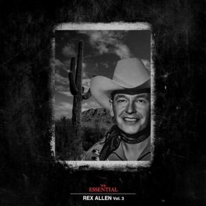 Album The Essential Rex Allen Vol 3 from Rex Allen