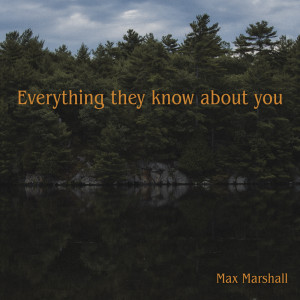 Max Marshall的專輯Everything They Know About You