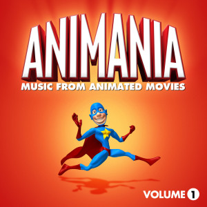 Album Animania - Music from Animated Movies Vol. 1 from Animation Soundtrack Ensemble
