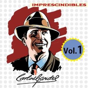 Carlos Gardel的專輯Imprescindibles, Vol. 1