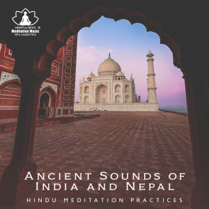Album Ancient Sounds of India and Nepal from Mindfulness Meditation Music Spa Maestro