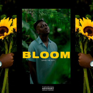 Album BLOOM (Explicit) from Sipho The Gift