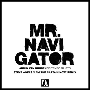 Mr. Navigator (Steve Aoki's 'I Am The Captain Now' Remix)