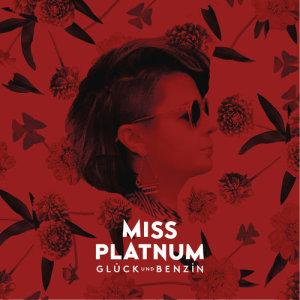 Album Glück und Benzin from Miss Platnum