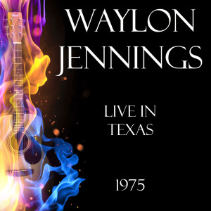 Album Live in Texas 1975 from Waylon Jennings