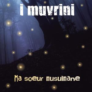 I Muvrini的專輯Ma soeur musulmane (Edit version)