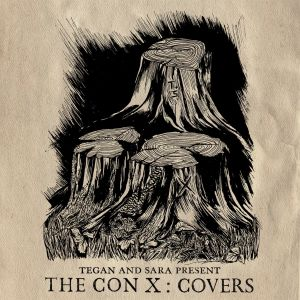 Tegan And Sara Present The Con X: Covers 2017 Various Artists