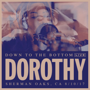Album Down To The Bottom from DOROTHY