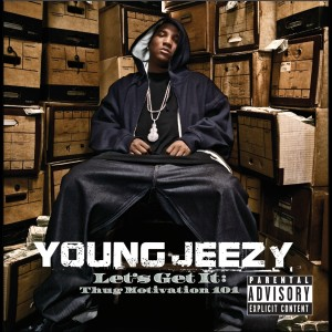 Let's Get It: Thug Motivation 101 2005 Young Jeezy