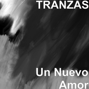 Album Un Nuevo Amor from Tranzas