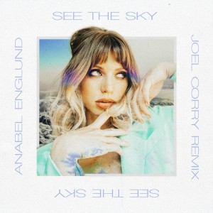 See The Sky (Joel Corry Remix)