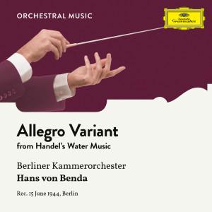 Album Handel: Water Music; Appendix: 11. Allegro (Variant in F Major) from Berliner Kammerorchester