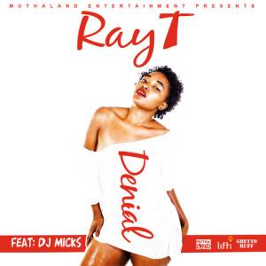 Album Denial Single from Ray T