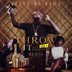 Scoob Da Dawg的專輯Throw It (Remix) [feat. B.O.B & Bando Jonez]